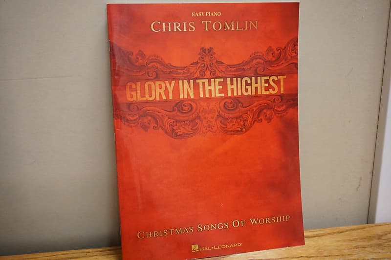 Chris Tomlin Christmas.Chris Tomlin Glory In The Highest Christmas Songs Of Worship Easy Piano
