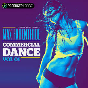 Producer Loops Max Farenthide: Commercial Dance Vol 1