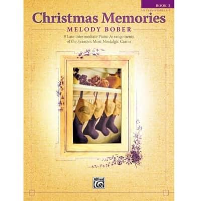 Christmas Memories: 8 Late Intermediate Piano Arrangements of the Season's Most Nostalgic Carols (Book 3)