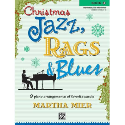 Christmas Jazz, Rags & Blues: 9 Piano Arrangements of Favorite Carols - Book 3