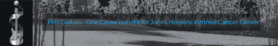 PRS Guitars - One Cause Benefit for the Johns Hopkins Kimmel Cancer Center