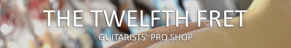 The Twelfth Fret Guitarists' Pro Shop