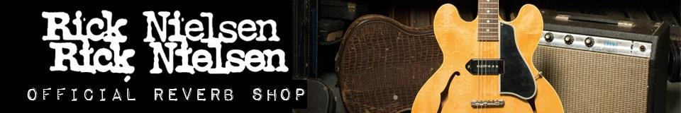 Official Rick Nielsen Reverb Shop