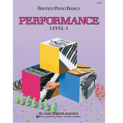 Bastien Piano Basics: Performance - Level 1 by James Bastien (Method Book)