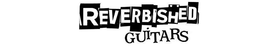 Reverbished Guitars
