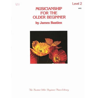 Musicianship for the Older Beginner by James Bastien - Level 2