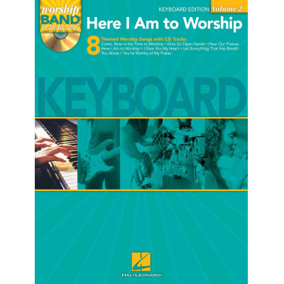 Here I Am to Worship: 8 Themed Worship Songs with CD Tracks - Worship Band Play-Along (Keyboard Edition - Volume 2)