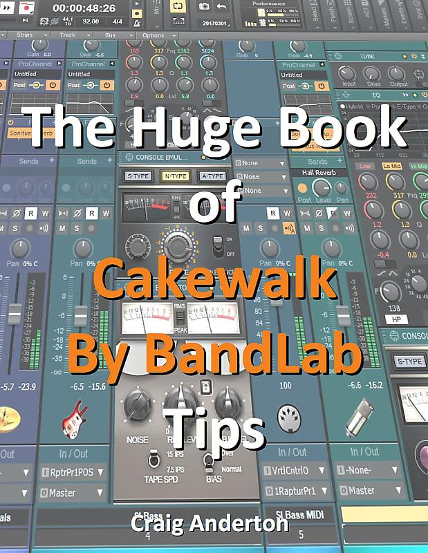 eBook: The Huge Book of Cakewalk By BandLab Tips by Craig Anderton