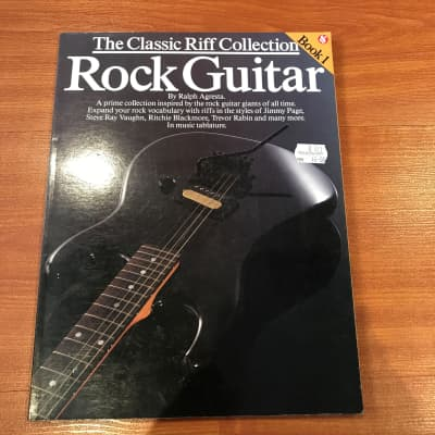 The Classic Riff Collection Rock Guitar Book 1 by Ralph AgrestaMusic Book